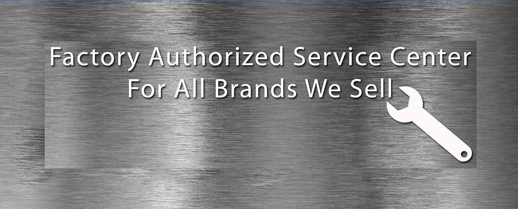 Factory Authorized Appliance Sales and Repair
